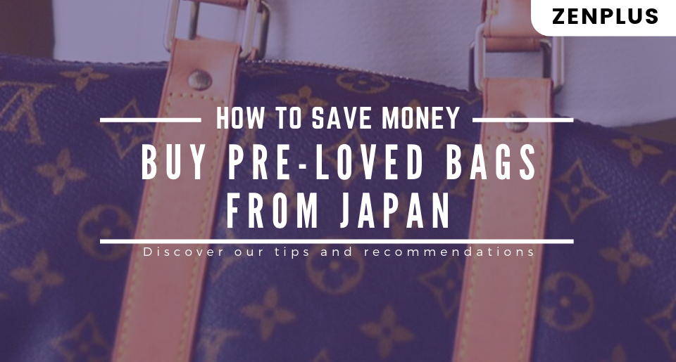 How to save Money by buying pre-loved bags from Japan
