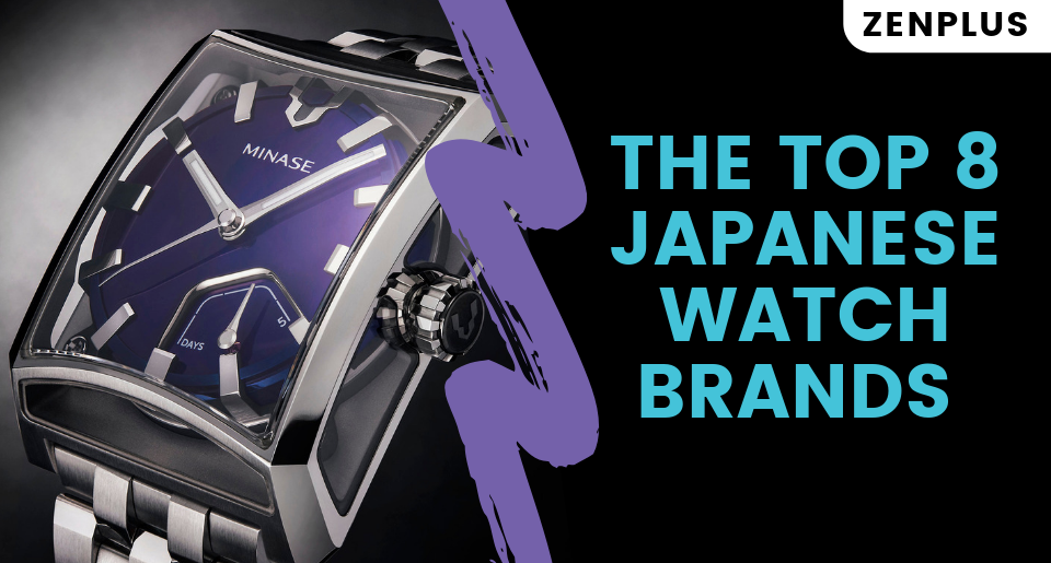 The Top 8 Japanese Watch Brands