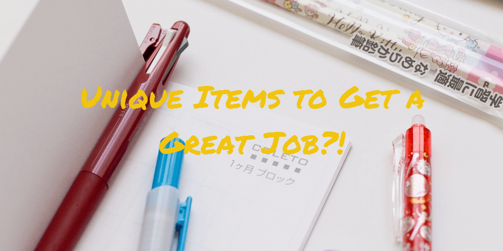 Unique items to get a great job?!?!