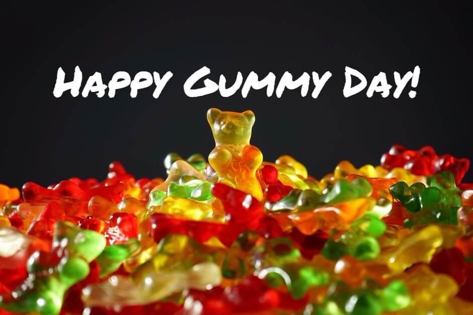 Happy Gummy Day! - 5 Gummies You Should Try