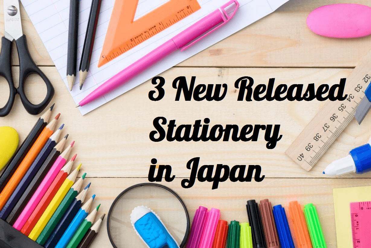 3 New Released Stationery in Japan