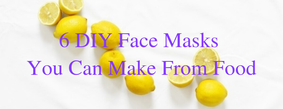 Having skin troubles? - 6 DIY face masks you can make from foods