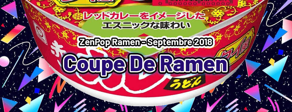 Coupe De Ramen ZenPop - Septembre 2018