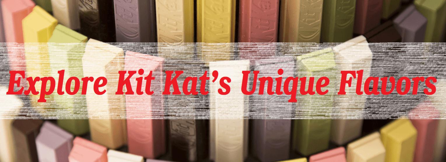 Explore Kit Kat's Unique Flavors