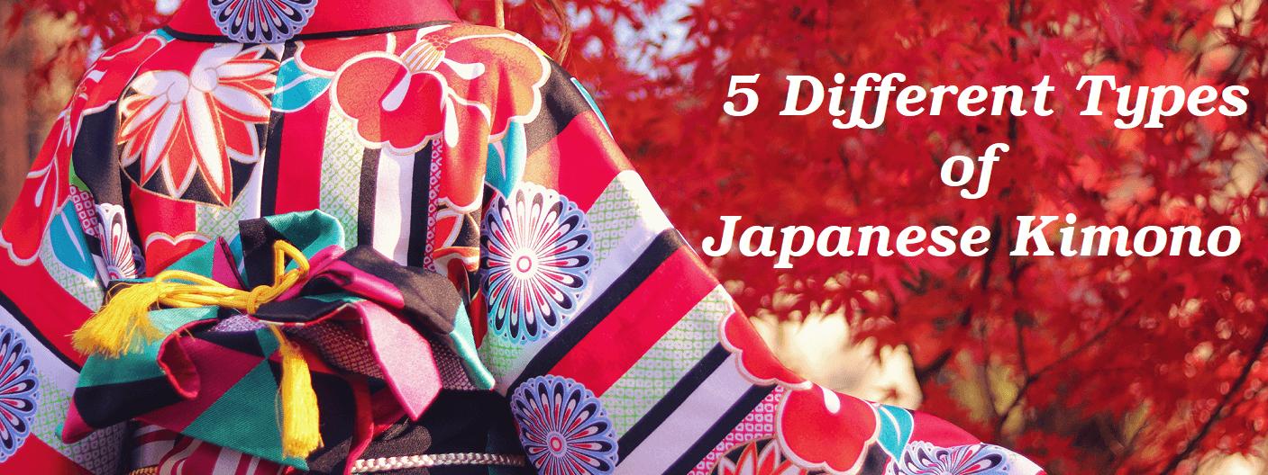 5 Different Types of Japanese Kimono