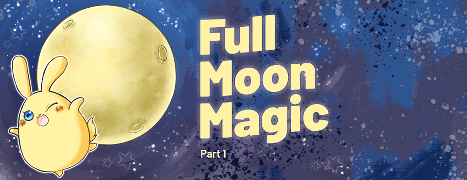 Full Moon Magic - Part 1