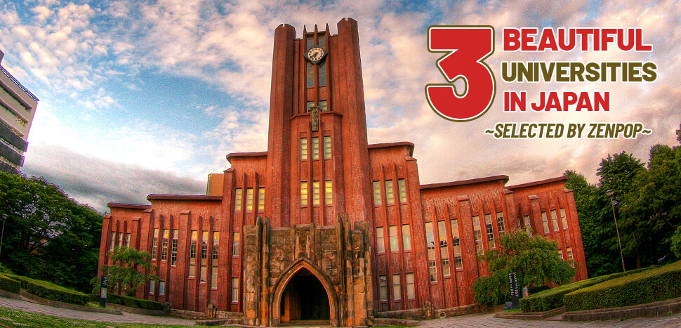 3 Beautiful Universities in Japan ~Selected by ZenPop~