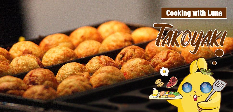Cooking with Luna: Takoyaki