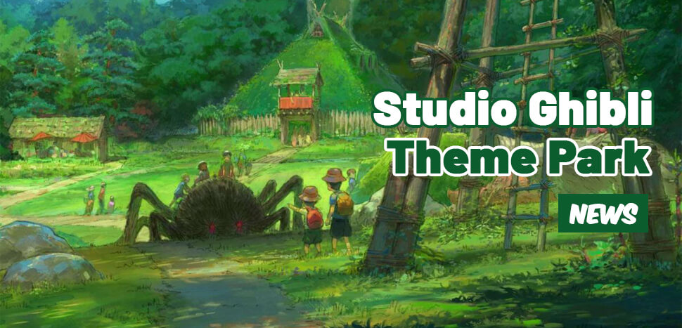 Studio Ghibli Theme Park News Plus Giveaway
