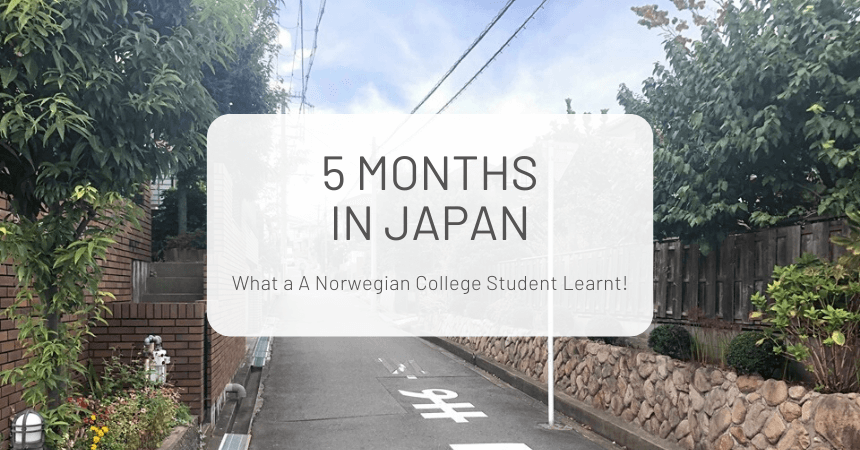 5 Months in Japan: What a A Norwegian College Student Learnt
