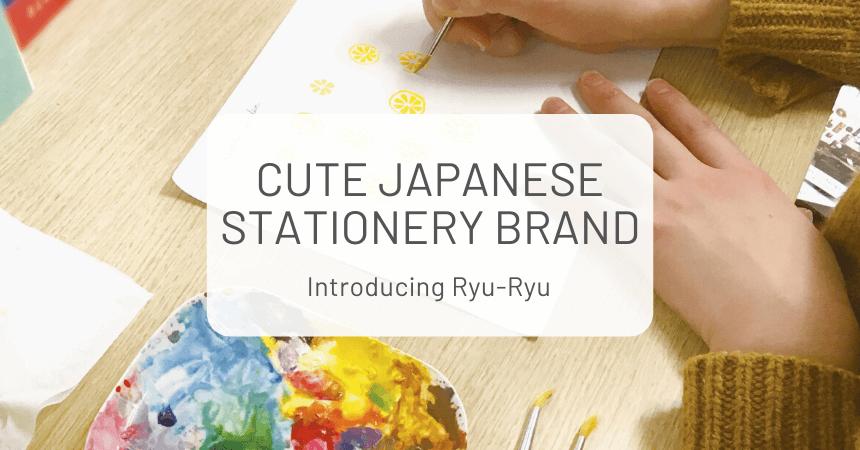 Cute Japanese Stationery Brand: Ryu-Ryu