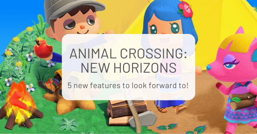 Animal Crossing New Horizons: 5 Features To Look Forward To