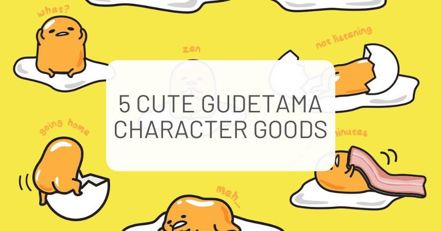 5 Cute Gudetama Character Goods