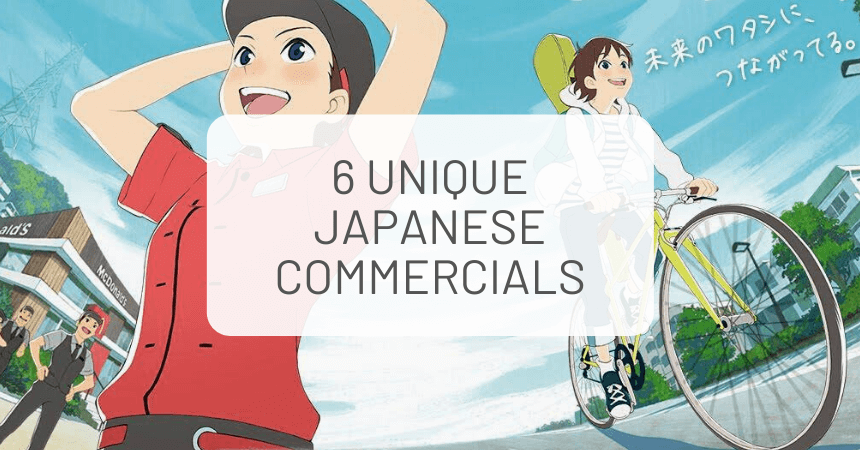 6 Unique Japanese Commercials You Should Watch