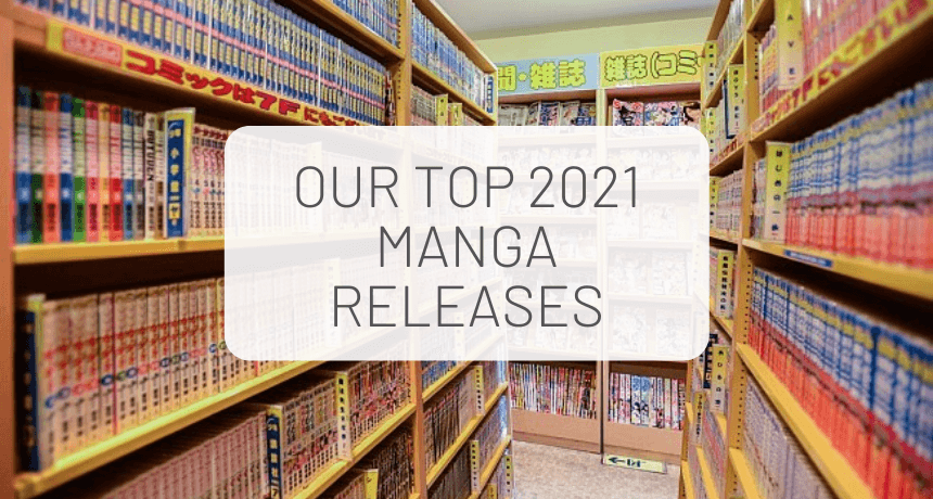Our Top 2021 Manga Releases