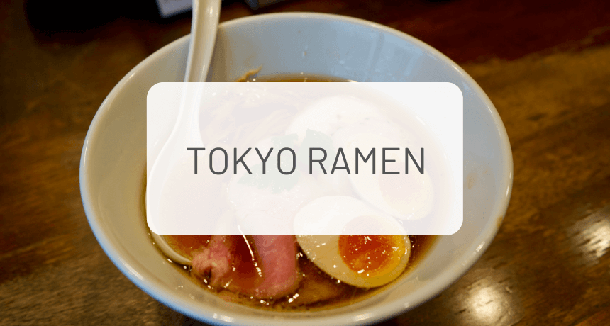 The Complete Guide to Tokyo Ramen