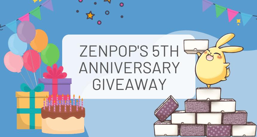 ZenPop's 5th Anniversary Giveaway